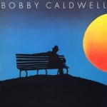 松尾潔 R&B定番曲解説 Bobby Caldwell『What You Won't Do For Love』