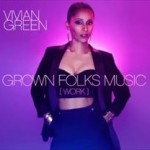 松尾潔 Vivian Green『Grown Folks Music (Work)』を語る