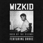 渡辺志保 Wizkid『Hush Up The Silence feat. Drake』を語る