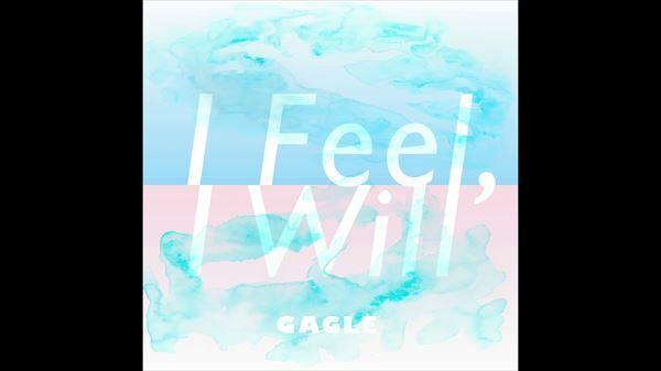 R-指定 GAGLE『I feel, I will』を語る